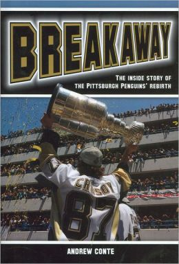Breakaway: The Inside Story of the Pittsburgh Penguins' Rebirth