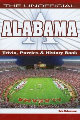 Unofficial Alabama Trivia, Puzzle and History Book