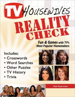 TV Housewives Reality Check: Fun and Games with TV's Most Popular Homemakers