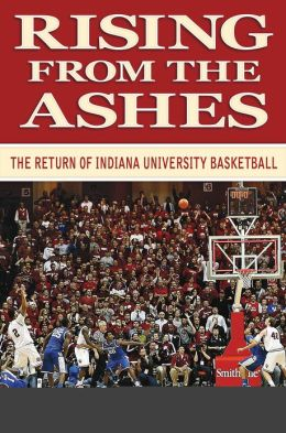 Rising From the Ashes: The Return of Indiana University Basaketball