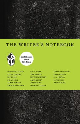 The Writer's Notebook II: Craft Essays from Tin House