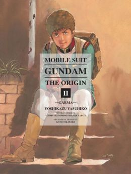 Mobile Suit Gundam: THE ORIGIN, Volume 2: Garma