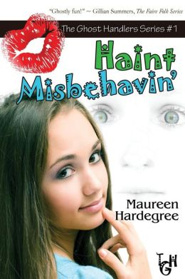 Haint Misbehavin' (The Ghost Handler Series #1)