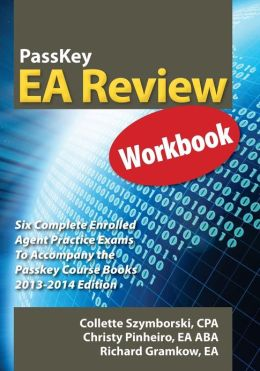 PassKey EA Review Workbook, Six Complete Enrolled Agent Practice Exams 2013-2014 Edition
