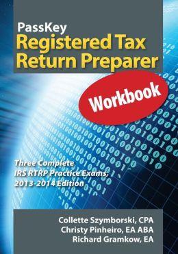 PassKey Registered Tax Return Preparer Workbook, Three Complete IRS RTRP Practice Exams, 2013-2014 Edition