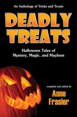 Deadly Treats: Halloween Tales of Mystery, Magic, and Mayhem