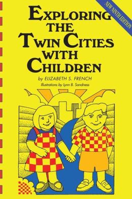 Exploring the Twin Cities with Children, Ninth Edition