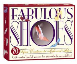 Fabulous Shoes: Paper Creations to Make and Adore