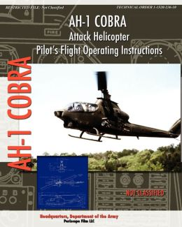 Ah-1 Cobra Attack Helicopter Pilot's Flight Operating Instructions