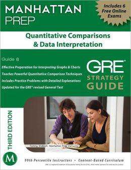 Quantitative Comparisons & Data Interpretation GRE Strategy Guide, 3rd Edition