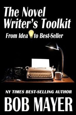 The Novel Writer's Toolkit: From Idea to Best-Seller