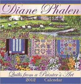 Quilts from a Painter's Art 2012 Calendar