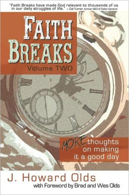 Faith Breaks, Volume 2: More Thoughts on Making it a Good Day