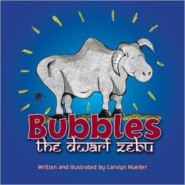 Bubbles the Dwarf Zebu: A Story about Finding a Home at the Saint Louis Zoo