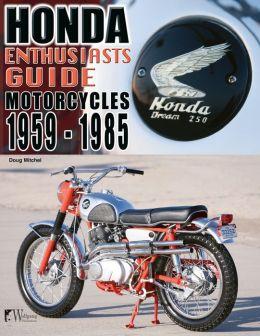 Enthusiasts Guide- Honda Motorcycles: 1959-1985