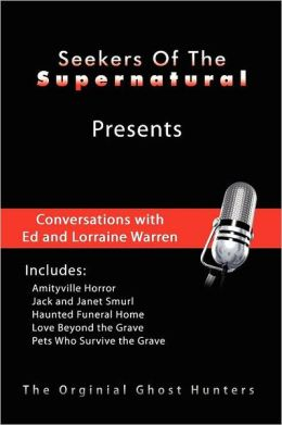 Conversations With Ed And Lorraine Warren