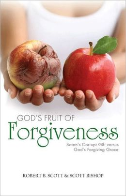 God's Fruit of Forgiveness: Satan's Corrupt Gift Versus God's Forgiving Grace