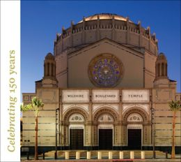 Wilshire Boulevard Temple: Our History as Part of the Fabric of Los Angeles