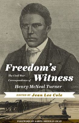 Freedom's Witness: The Civil War Correspondence of Henry McNeal Turner
