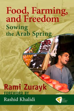 Food, Farming, and Freedom: Sowing the Arab Spring
