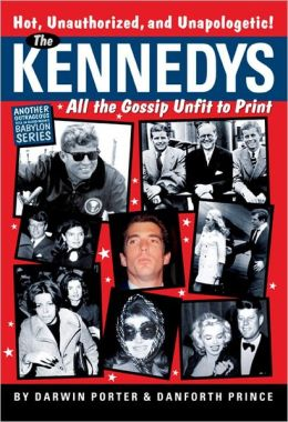 The Kennedys: All the Gossip Unfit for Print