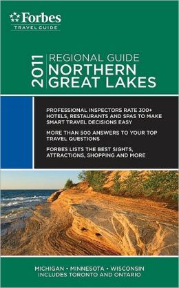 Forbes Travel Guide 2011 Northern Great Lakes