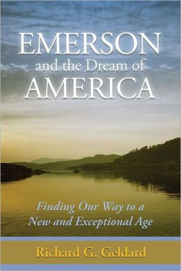 Emerson and the Dream of America: Finding our Way to A New and Exceptional Age
