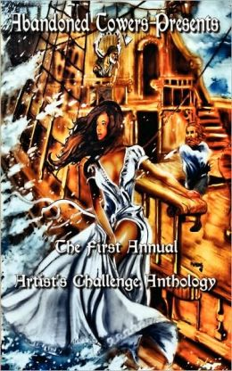 Abandoned Towers Presents The First Annual Artist's Challenge Anthology