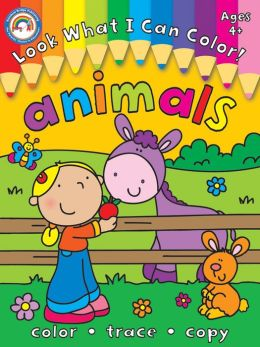Look What I Can Color!, Grades Pk - 1: Animals