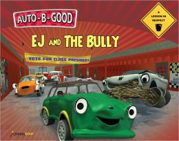 Auto-B-Good - EJ and the Bully: A Lesson in Respect