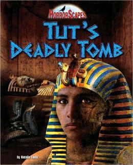 Tuts Deadly Tomb