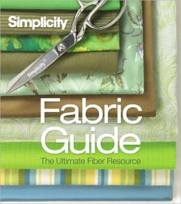 Simplicity® Fabric Guide: The Ultimate Fiber Resource