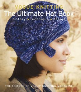 Knitting Pattern Book Barnes And Noble : Vogue  Knitting: The Ultimate Hat Book: History * Technique * Design by Vogue...