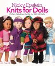 Book Cover Image. Title: Nicky Epstein Knits for Dolls:  25 Fun, Fabulous Outfits for 18-Inch Dolls, Author: Nicky Epstein