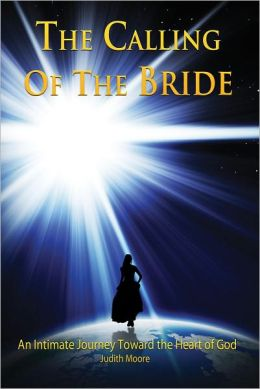 The Calling of the Bride: An Intimate Journey Toward the Heart of God