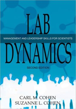 Lab Dynamics: Management Skills for Scientists, 2e