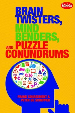 Brain Twisters, Mind Benders & Puzzle Conundrums