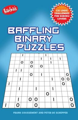 Baffling Binary Puzzles: 100 Logic Challenges for Sudoku Lovers