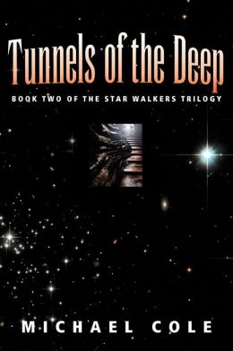 Tunnels of the Deep: Book 2 of the Star Walkers Trilogy