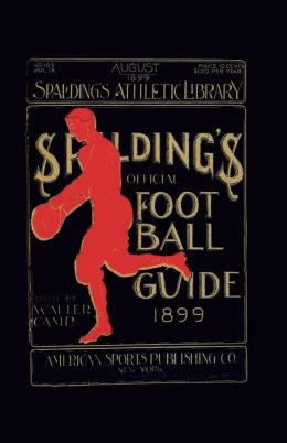 Spalding's Official Football Guide For 1899