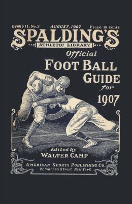 Spalding's Official Football Guide For 1907