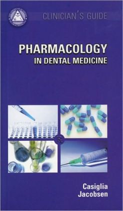 Clinician's Guide Pharmacology in Dental Medicine
