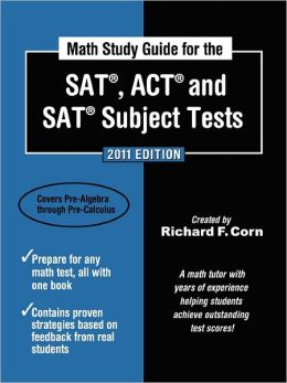 Math Study Guide For The Sat , Act , And Sat Subject Tests - 2011 Edition