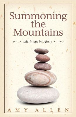 Summoning the Mountains: Pilgrimage Into Forty