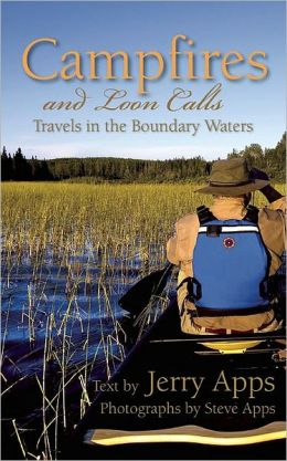Campfires and Loon Calls: Travels in the Boundary Waters