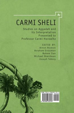 Carmi Sheli: Studies on Aggadah and Its Interpretation Presented to Professor Carmi Horowitz