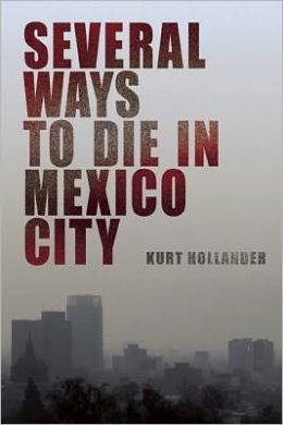 Several Ways to Die in Mexico City: An Autobiography of Death in Mexico City