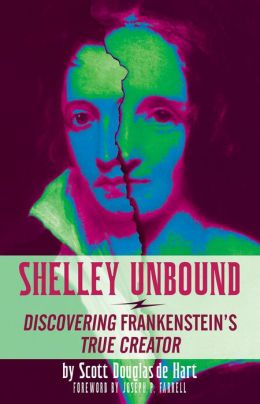 Shelley Unbound: Discovering Frankenstein's True Creator