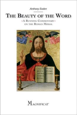 The Beauty of the Word: A Running Commentary on the Roman Missal