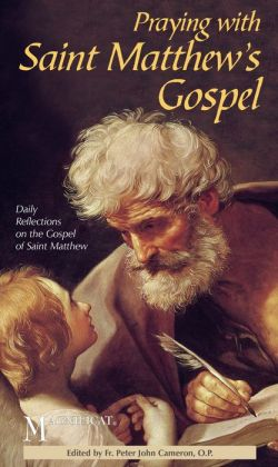 Praying with Saint Matthew's Gospel: Daily Reflections on the Gospel of Saint Matthew